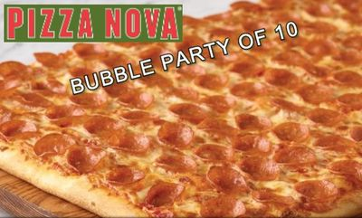 STAY IN YOUR BUBBLE at Pizza Nova