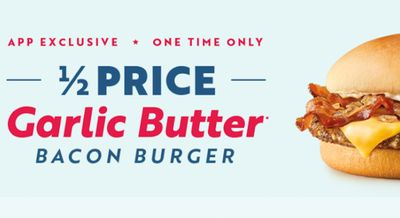 One Time Only Half Priced Garlic Butter Bacon Burger when you Order Via Sonic App at Sonic Drive-In