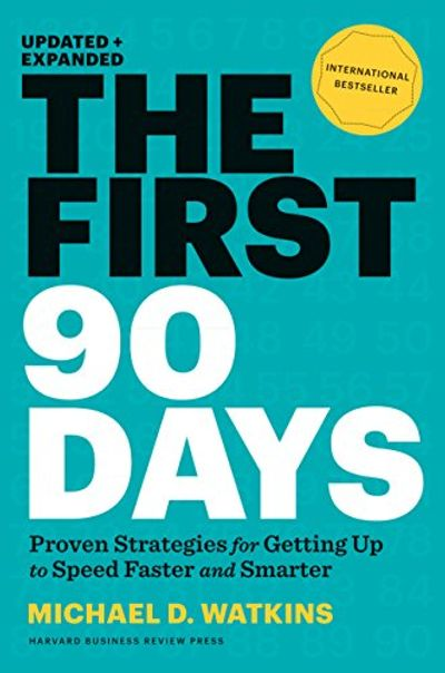 The First 90 Days, Updated and Expanded: Proven Strategies for Getting Up to Speed Faster and Smarter $19.3 (Reg $38.99)