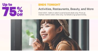 Groupon Canada Deals: Save up to 75% off Activities, Beauty & Spas, Restaurants & More