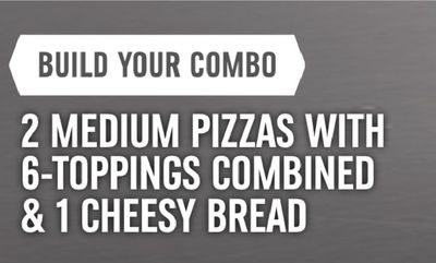 2 Medium Pizzas With 6-Toppings Combined & 1 Cheesy Bread at Domino's Pizza