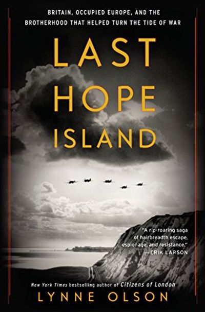 Last Hope Island: Britain, Occupied Europe, and the Brotherhood That Helped Turn the Tide of War $25.4 (Reg $40.00)