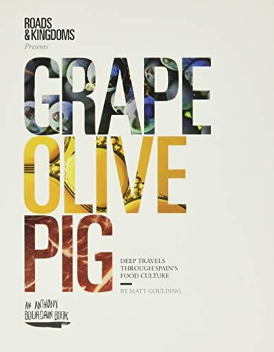 Grape, Olive, Pig: Deep Travels Through Spain's Food Culture $28.91 (Reg $43.50)