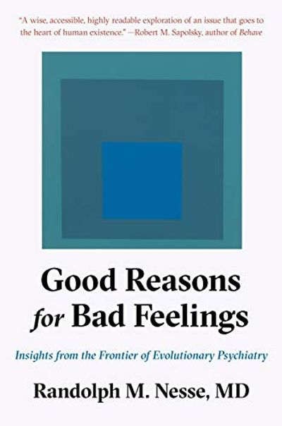 Good Reasons for Bad Feelings: Insights from the Frontier of Evolutionary Psychiatry $15.38 (Reg $37.00)