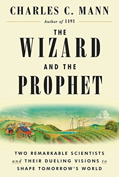 The Wizard and the Prophet: Two Remarkable Scientists and Their Dueling Visions to Shape Tomorrow's World $7.92 (Reg $38.95)