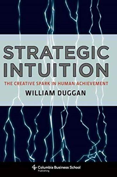 Strategic Intuition: The Creative Spark in Human Achievement $16.59 (Reg $25.00)