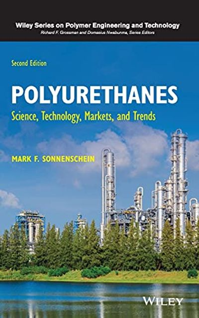 Polyurethanes: Science, Technology, Markets, and Trends $55.59 (Reg $222.00)